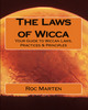 Thumbnail The Laws of Wicca: Wiccan Laws, Practices & Principles